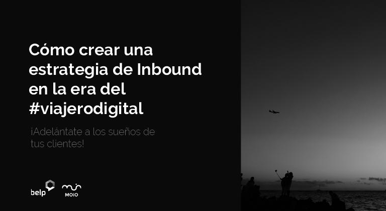 cómo crear una estrategia de inbound marketing en la era del viajero digital